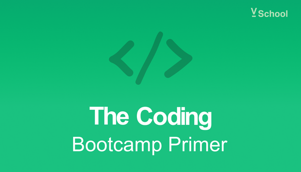 The Coding Bootcamp Primer - A free web development course that prepares you to enroll at any bootcamp