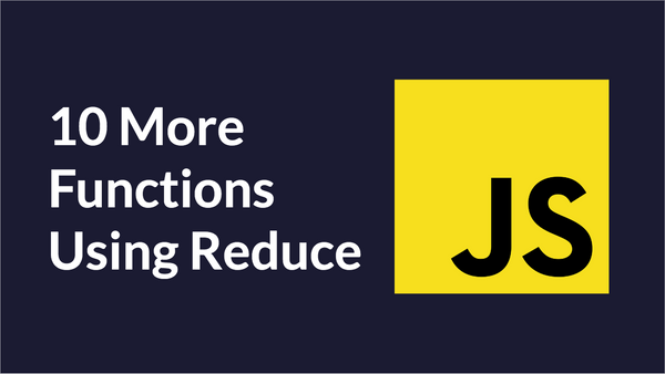 10 More Utility Functions Made with Reduce