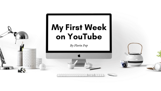 What I've learned after my first week on YouTube