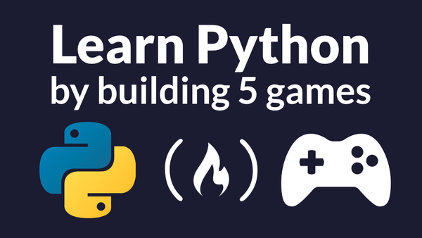 Learn Python by Building 5 Games