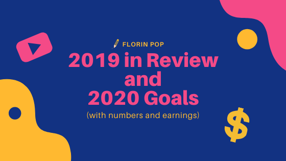 My 2019 in Review and My 2020 Goals (with numbers and earnings)