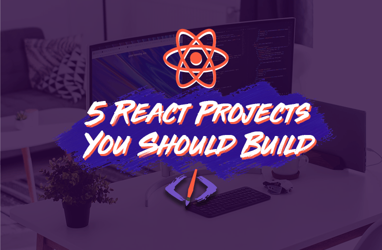 5 React Projects You Need In Your Portfolio