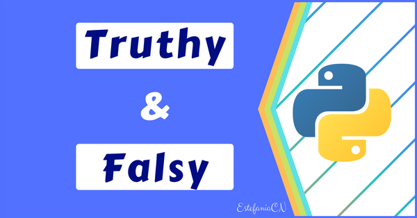 Truthy and Falsy Values in Python: A Detailed Introduction