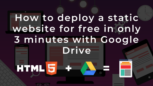 How to deploy a static website for free in just 3 minutes straight from your Google Drive, using Fast.io