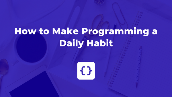 How to Make Programming a Daily Habit