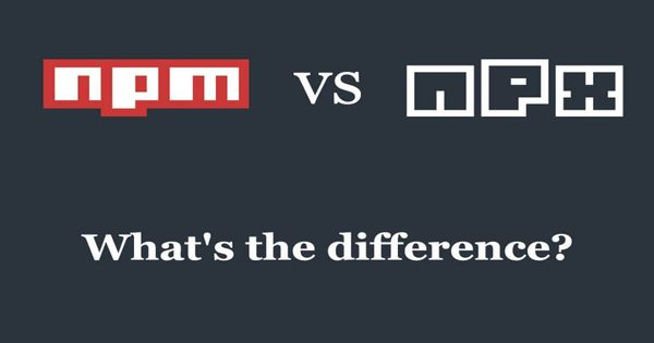 npm vs npx — What's the Difference?