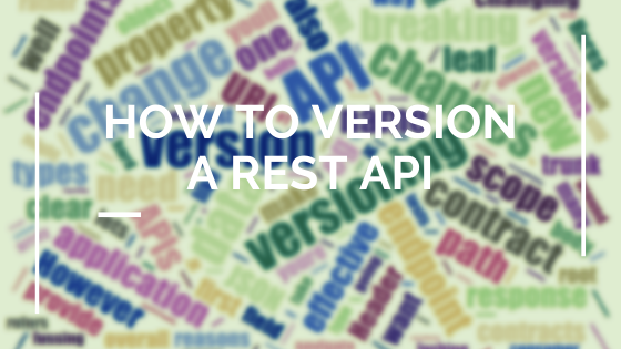 How to Version a REST API