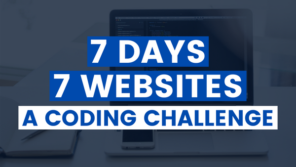 Want to Improve Your Coding Skills? Join the #7Days7Websites Coding Challenge