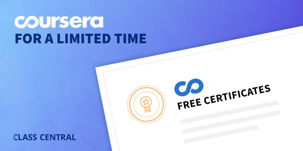 Here Are 115 Coursera Certificates You Can Now Earn for Free (During the Coronavirus Pandemic)
