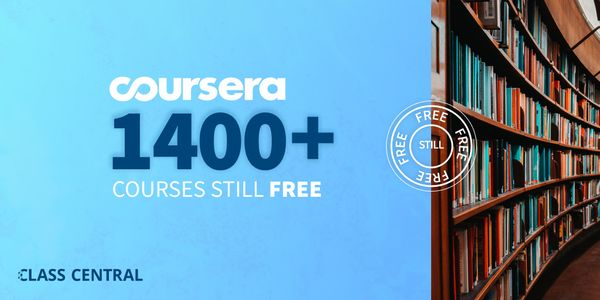 I uncovered 1,400 Coursera courses that are still completely free