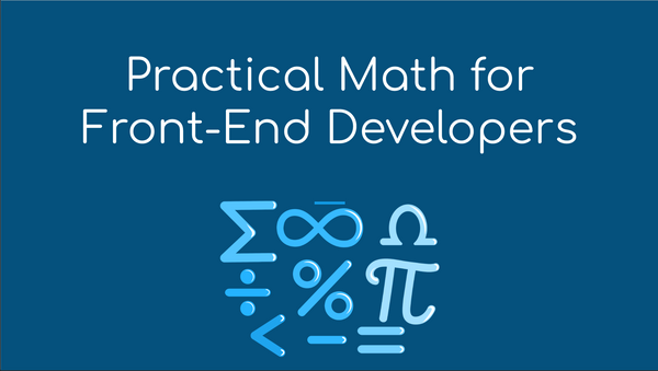 Here's a Free Course to Help Front End Developers Learn Math