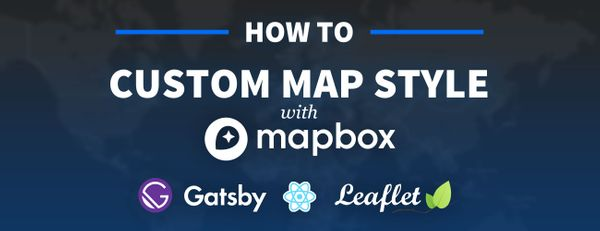How to set up a custom Mapbox basemap style with React Leaflet and Leaflet Gatsby Starter