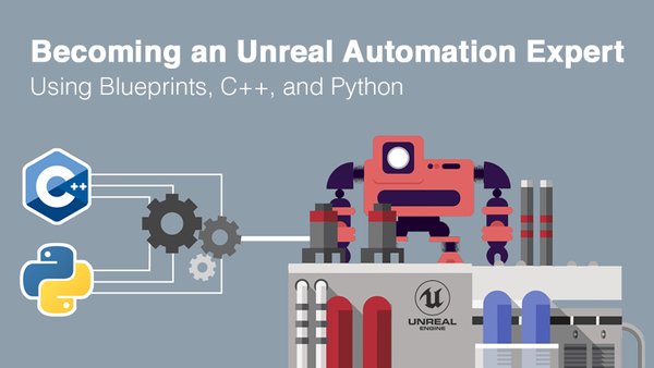 How to Become an Unreal Automation Expert