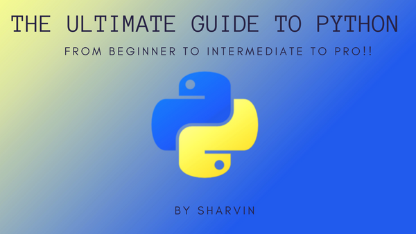 The Ultimate Guide to Python: How to Go From Beginner to Pro