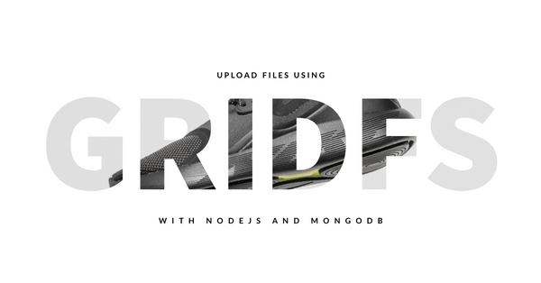 GridFS Guide: How to Upload Files and Images to MongoDB Easily Using Node
