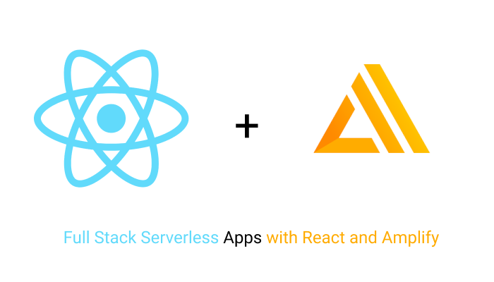 How to Build a Full Stack Serverless Application with React and Amplify