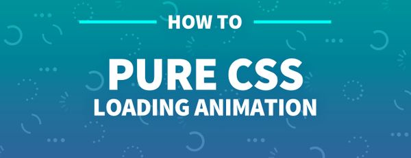 How to Use Pure CSS to Create a Beautiful Loading Animation for your App