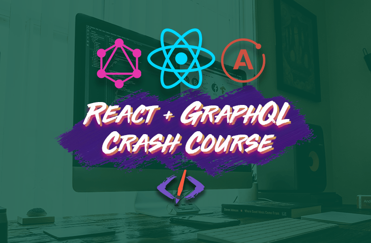 The React + GraphQL 2020 Crash Course