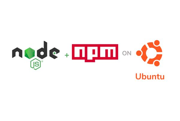 How to Install Node.js on Ubuntu and Update npm to the Latest Version