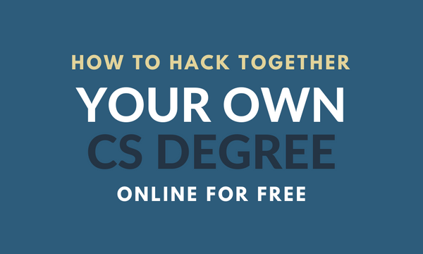 How to Hack Together Your Own CS Degree Online for Free