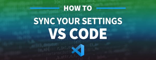 How to Sync VS Code Settings Between Multiple Devices and Environments