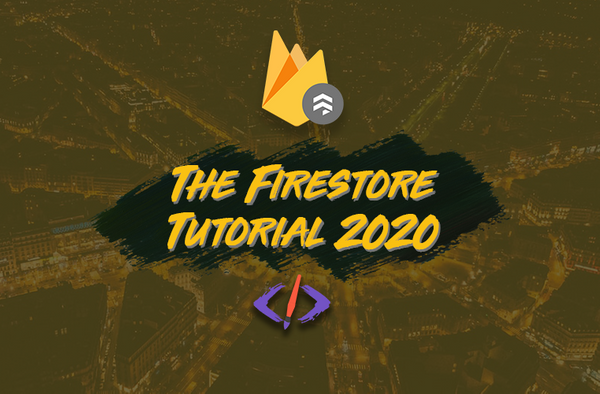 The JavaScript + Firestore Tutorial for 2020: Learn by Example