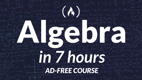 College Algebra – Learn College Math Prerequisites with this Free 7-Hour Course