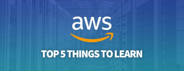 AWS Cheatsheet: The Top 5 Things to Learn First When Getting Started with Amazon Web Services