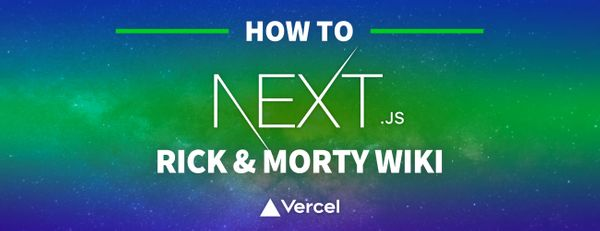 How to Create a Dynamic Rick and Morty Wiki Web App with Next.js