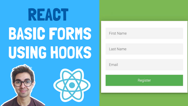Beginner React Project - How to Build Basic Forms Using React Hooks