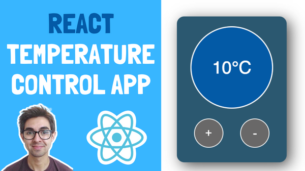 How to Build a Temperature Control App in React – Tips and Starter Code Included