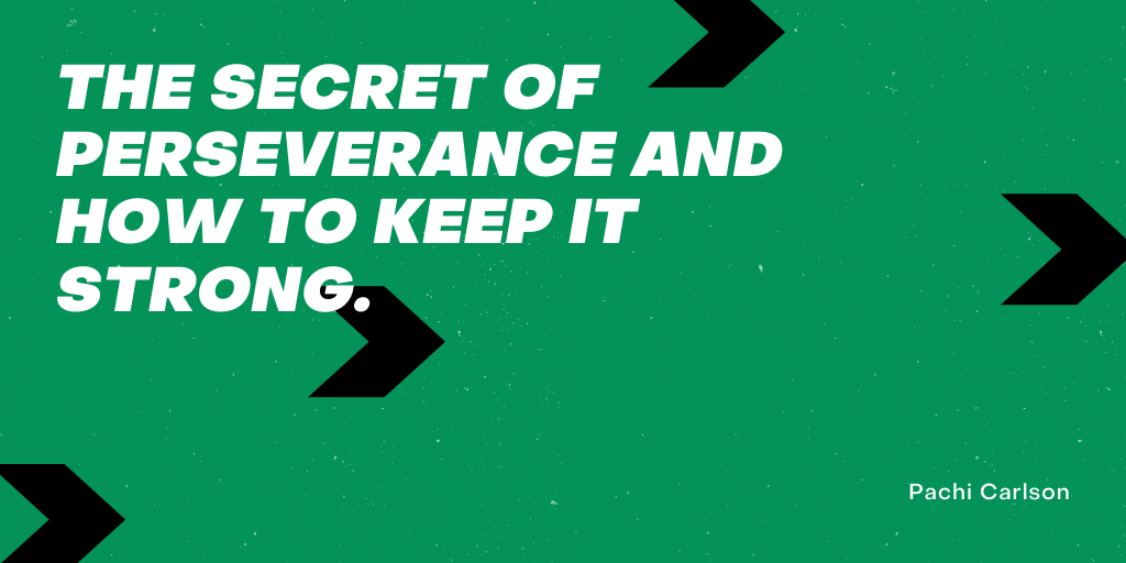 The Secret to Perseverance: How to Succeed as a Developer When All You Want to Do is Quit