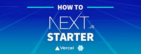 How to Create a Next.js Starter to Easily Bootstrap a New React App