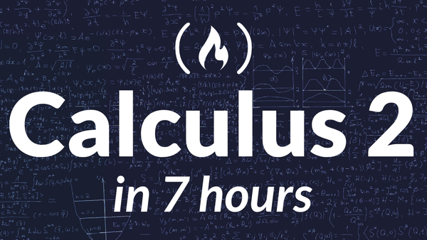 Learn Calculus 2 in This Free 7-Hour Course