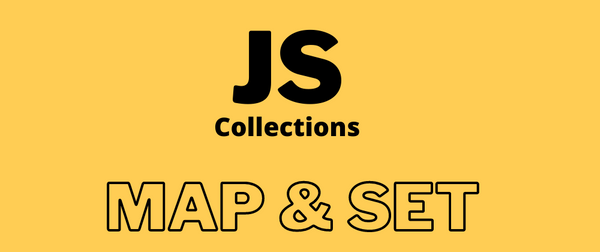 How to Use JavaScript Collections – Map and Set