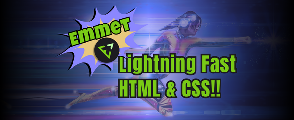 How to Write HTML/CSS Faster with Emmet Cheat-Codes