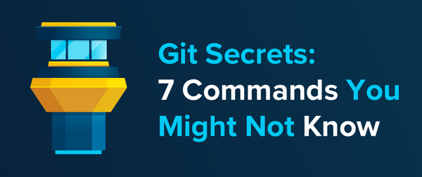 Git Secrets: 7 Commands You Might Not Know