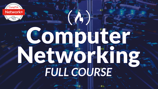 Learn How Computer Networks Work with a Free 9-Hour Course