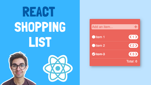 How to Build a Shopping List Using React Hooks (w/ Starter Code and Video Walkthrough)