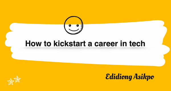 How to Kickstart Your Tech Career – A Step-by-Step Guide