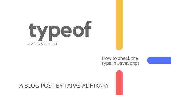 JavaScript TypeOf – How to Check the Type of a Variable or Object in JS