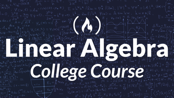 Learn Linear Algebra with This 20-Hour Course and Free Textbook