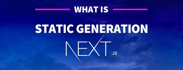 What is Static Site Generation? How Next.js Uses SSG for Dynamic Web Apps