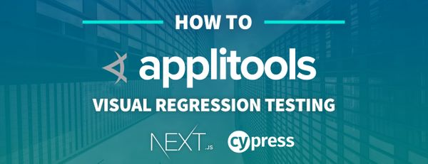 How to run Visual Regression Testing on a Next.js App with Cypress and Applitools