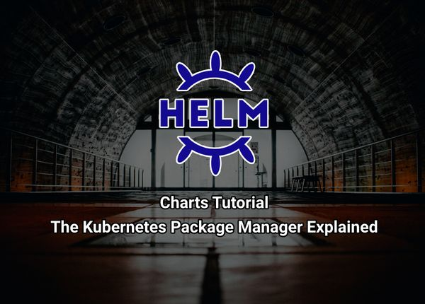 Helm Charts Tutorial: The Kubernetes Package Manager Explained