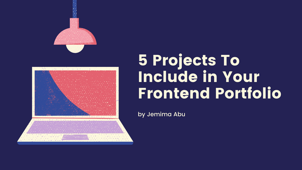 Image for 5 Coding Projects You Should Include in Your Front End Portfolio