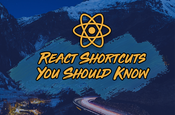 5 React Shortcuts That Will Instantly Boost Your Productivity