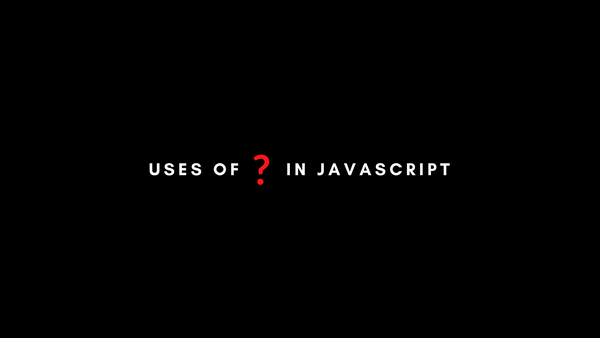 How the Question Mark (?) Operator Works in JavaScript
