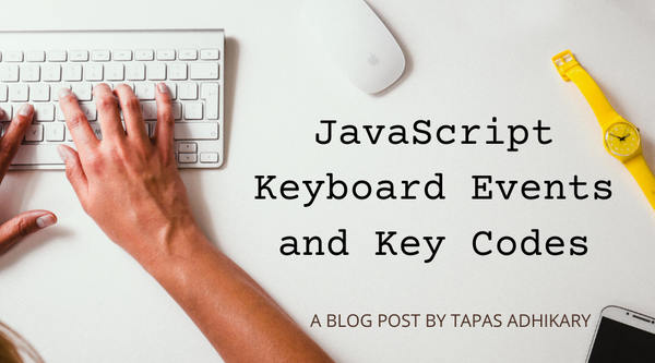 JavaScript Keycode List – Keypress Event Key Codes for Enter, Space, Backspace, and More