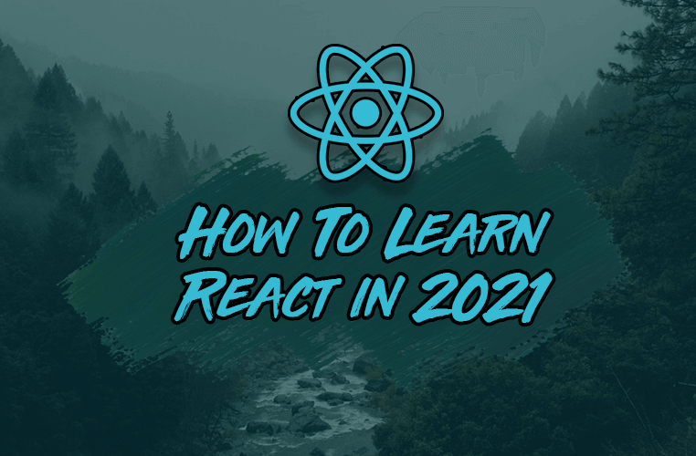 How to Learn React in 2021: The 7 Skills You Need To Know